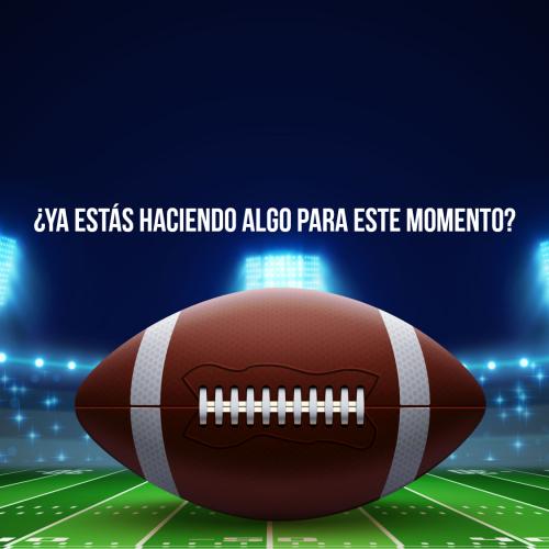 ¿Ya tienes plan para el Super Bowl? ¿Y para el 14 de febrero?